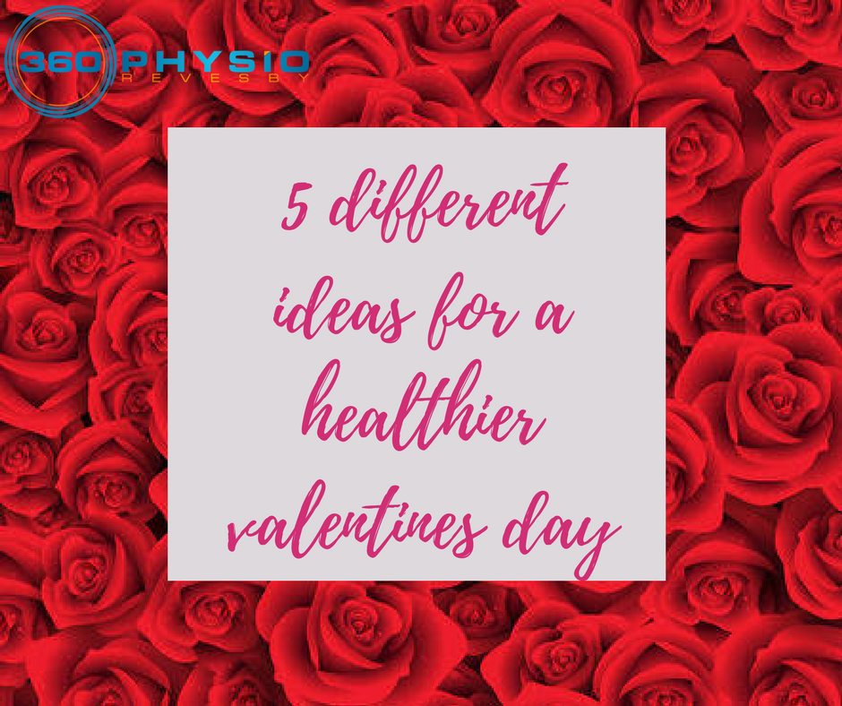 360 physio | 5 different ideas for a healthier valentines day, Ideas